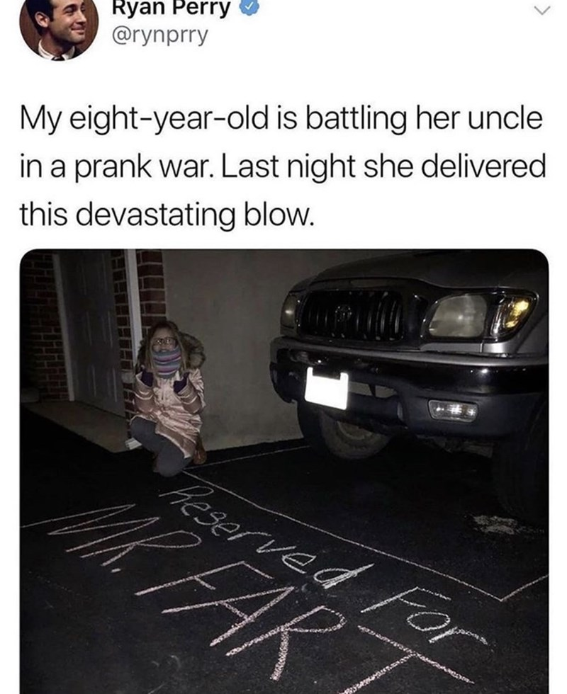 Automotive exterior - Ryan Perry @rynprry My eight-year-old is battling her uncle in a prank war. Last night she delivered this devastating blow. heserved Fr R FART
