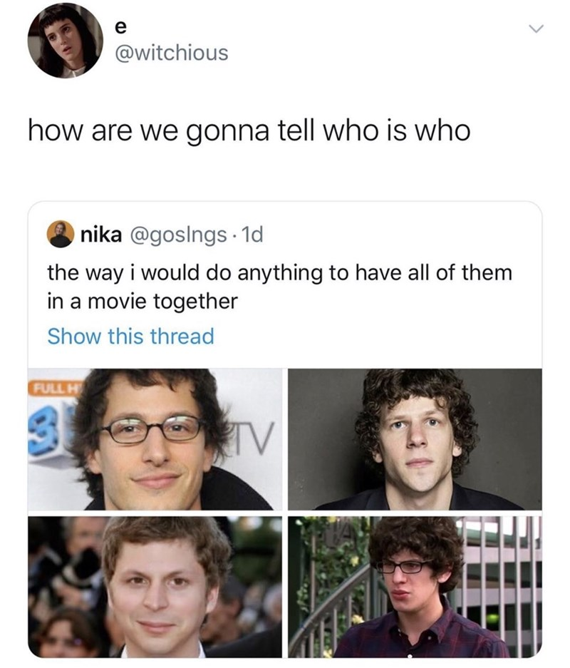 Face - @witchious how are we gonna tell who is who nika @goslngs 1d the way i would do anything to have all of them in a movie together Show this thread FULL H TV