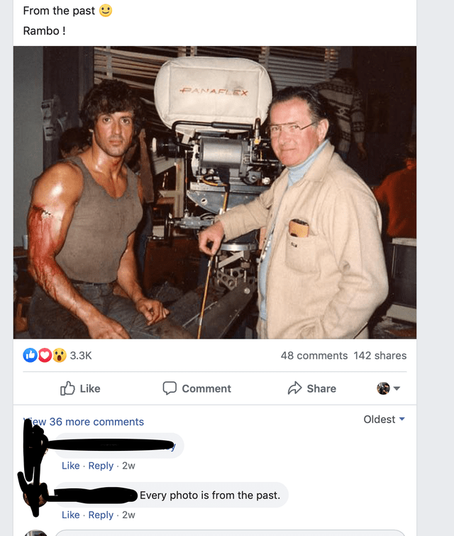 Product - From the past Rambo! PANAFLEX 3.3K 48 comments 142 shares Like Share Comment Oldest ew 36 more comments Like Reply 2w Every photo is from the past Like Reply 2w