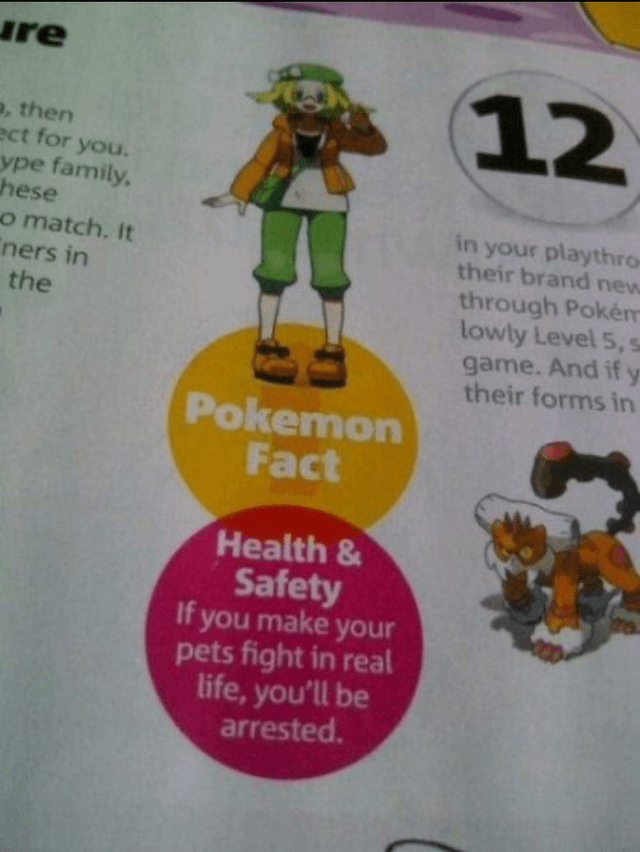 Text - re 12 , then ect for you ype family hese o match. It ners in the in your playthro their brand new through Pokém lowly Level 5, s y game. And if their forms in Pokemon Fact Health& Safety If you make your pets fight in real life, you'll be arrested.