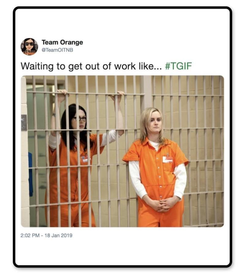 Product - Team Orange @TeamoITNB Waiting to get out of work like... #TGIF 2:02 PM-18 Jan 2019