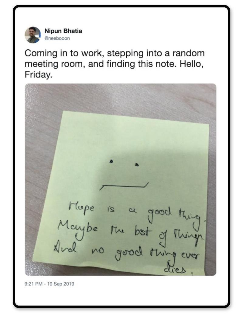 Text - Nipun Bhatia @neebooon Coming in to work, stepping into a random meeting room, and finding this note. Hello, Friday Hope Maybe fu bot ingn Nvl no gorod f Cver res 9:21 PM-19 Sep 2019