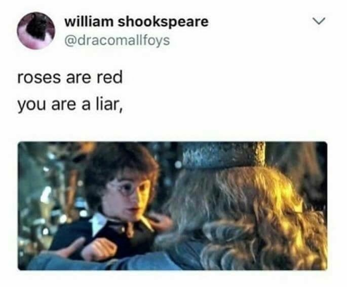 Text - william shookspeare @dracomallfoys roses are red you are a liar,