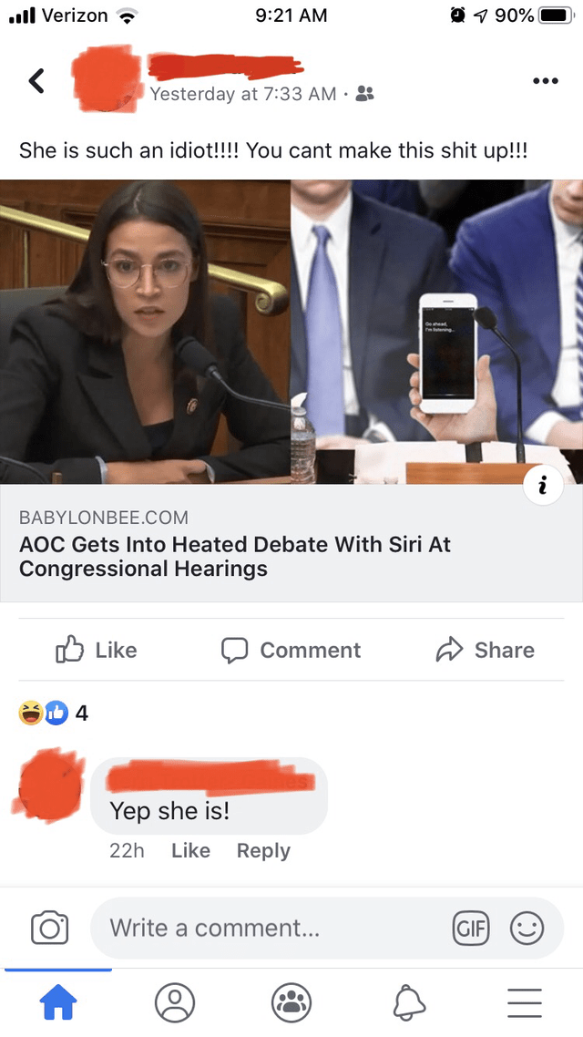 Product - l Verizon 0 90% 9:21 AM Yesterday at 7:33 AM She is such an idiot!!!! You cant make this shit up!!! BABYLONBEE.COM AOC Gets Into Heated Debate With Siri At Congressional Hearings Like Comment Share 4 Yep she is! Like Reply 22h Write a comment... GIF