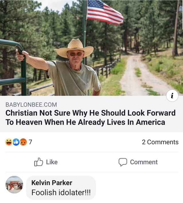 Photo caption - BABYLONBEE.COM Christian Not Sure Why He Should Look Forward To Heaven When He Already Lives In America 7 2 Comments Like Comment Kelvin Parker Foolish idolater!!!