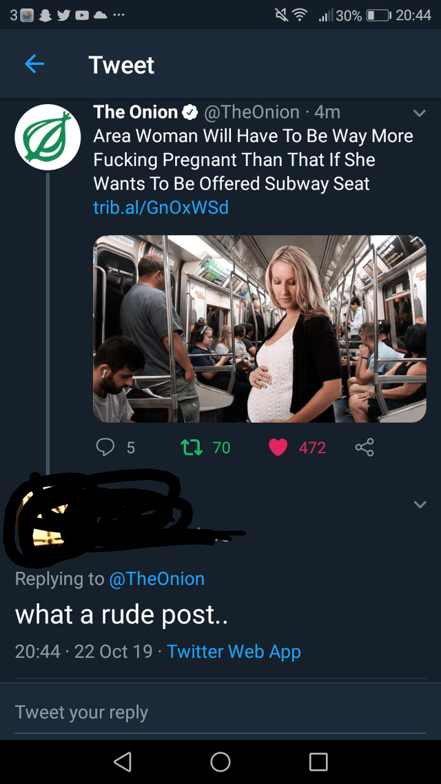 Product - 30% 20:44 Tweet The Onion @TheOnion 4m Area Woman Will Have To Be Way More Fucking Pregnant Than That If She Wants To Be Offered Subway Seat trib.al/GnOxWSd t 70 472 Replying to @TheOnion what a rude post.. 20:44 22 Oct 19 Twitter Web App Tweet your reply LO
