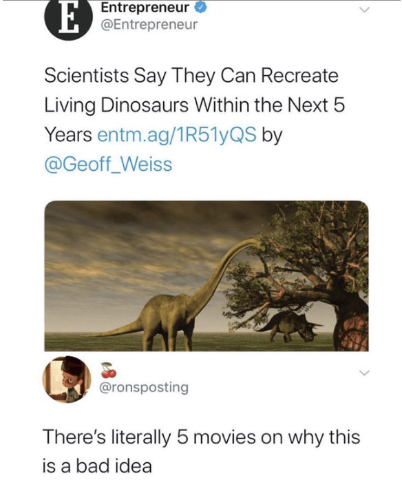 Wildlife - Entrepreneur E@Entrepreneur Scientists Say They Can Recreate Living Dinosaurs Within the Next 5 Years entm.ag/1R51yQS by @Geoff_Weiss @ronsposting There's literally 5 movies on why this is a bad idea