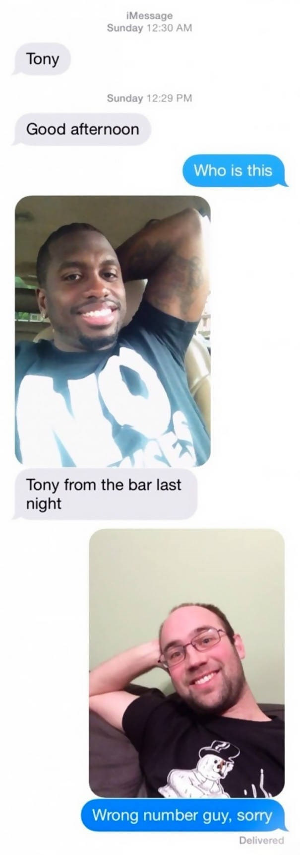 Face - iMessage Sunday 12:30 AM Tony Sunday 12:29 PM Good afternoon Who is this Tony from the bar last night Wrong number guy, sorry Delivered