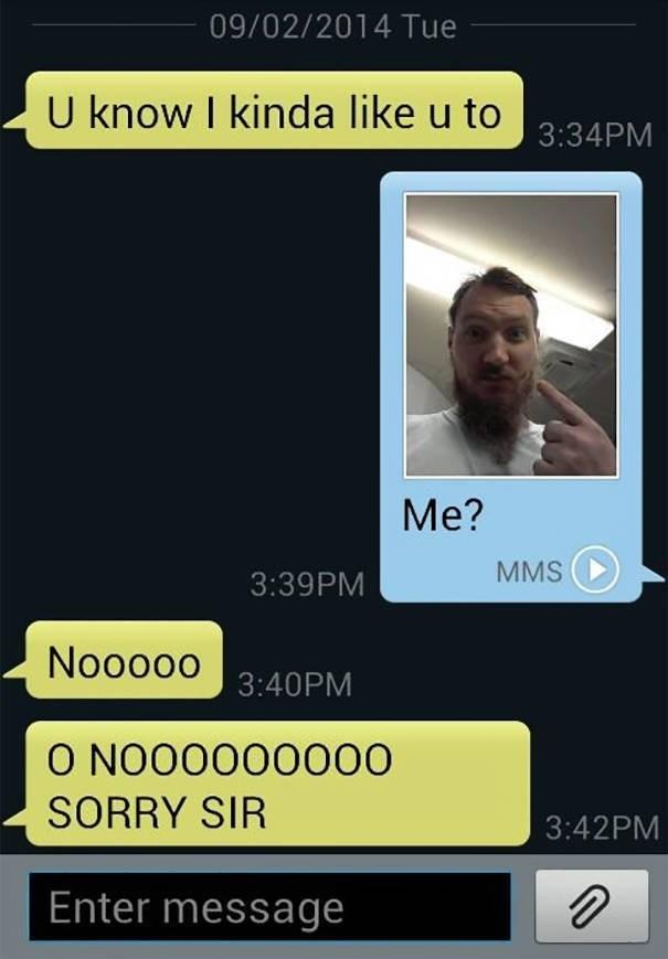 Text - 09/02/2014 Tue U know I kinda like u to 3:34PM Me? MMS 3:39PM Noooo0 3:40PM O NOO0000000 SORRY SIR 3:42PM Enter message