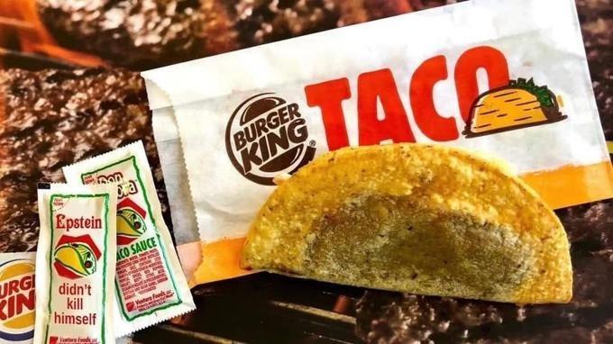 Food - TACA BURGER KING non Epstein CO SAUCE URG IN didn't kill himself Wete Feods