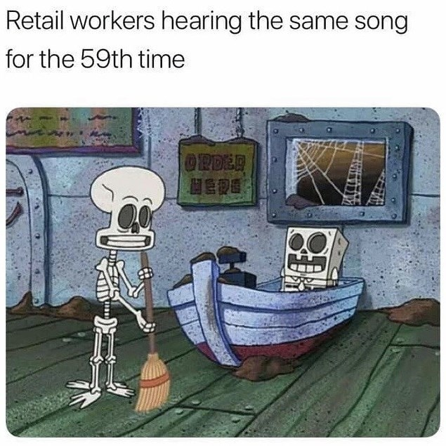 Cartoon - Retail workers hearing the same song for the 59th time OPDED HEDE