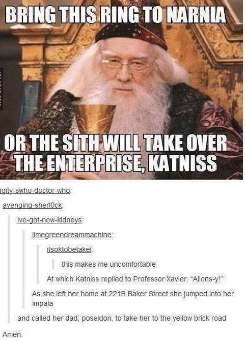 """Poster - BRING THIS RING TO NARNIA OR THE SITH WILL TAKE OVER THE ENTERPRISE, KATNISS aity-swho-doctor-who avenging-sherl0ck ive-got-new-kidneys limegreendreammachine itsoktobetake! this makes me uncomfortable At which Katniss replied to Professor Xavier """"Allons-y! As she left her home at 2216 Baker Street she jumped into her impala and called her dad, poseidon, to take her to the yellow brick road Amen"""