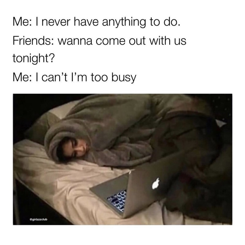 Funny meme about wanting to be invited out to things but then not wanting to go after all