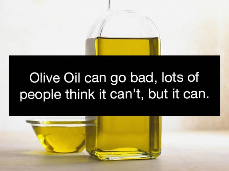 Product - Olive Oil can go bad, lots of people think it can't, but it can.
