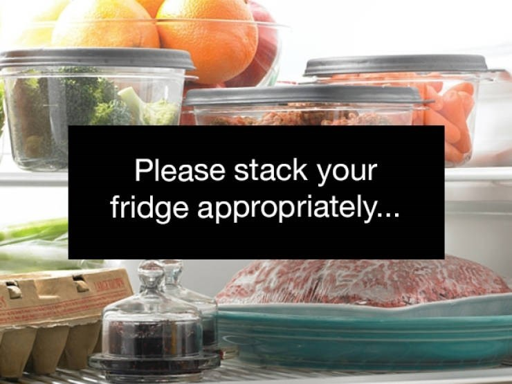 Product - Please stack your fridge appropriately.