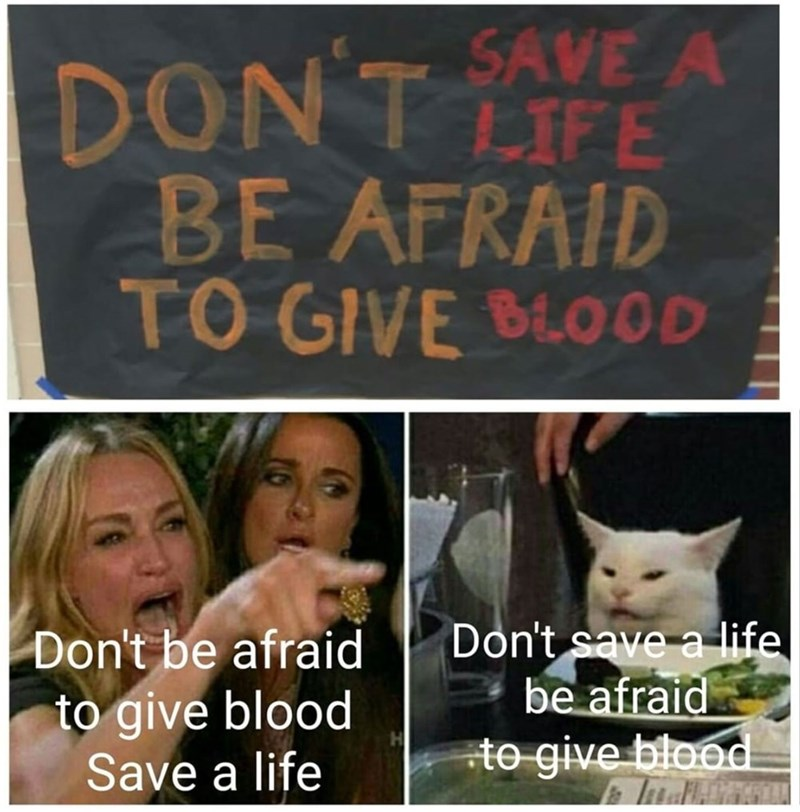 Facial expression - SAVE A DONT LIFE BE AFRAID TO GIVE BLOOD Don't save a life be afraid to-give blood Don't be afraid to give blood Save a life