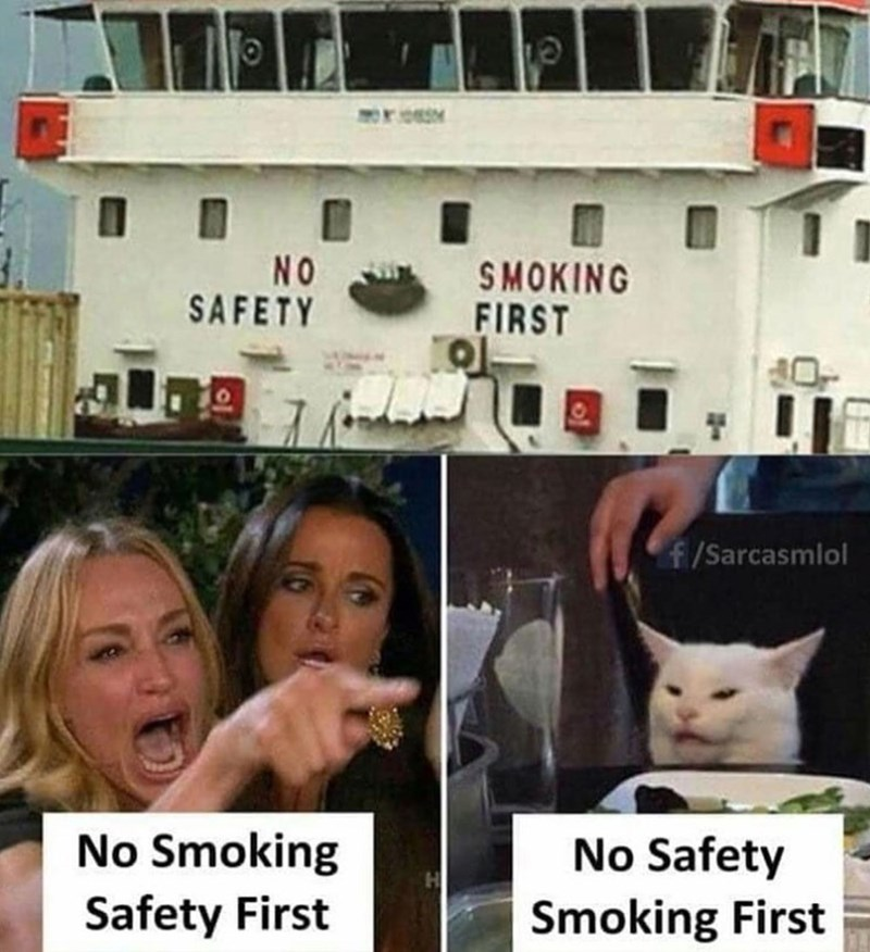 Photo caption - Oros NO SAFETY MOKING FIRST 10 f/Sarcasmlol No Smoking Safety First No Safety Smoking First
