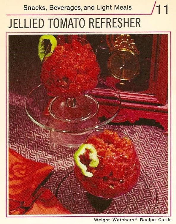 Still life - /11 Snacks, Beverages, and Light Meals JELLIED TOMATO REFRESHER Weight Watchers Recipe Cards