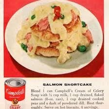 Food - SALMON SHORTCAKE amplel Blend can Campbell's Cream of Celery Soup with i cup milk, 1 csp drained, flaked salmon (8-o, can), I cup drained cooked peas and a dash of powdered dill. Heat thor oughly. Serve on hot hiscuits 4 servings. SELERY