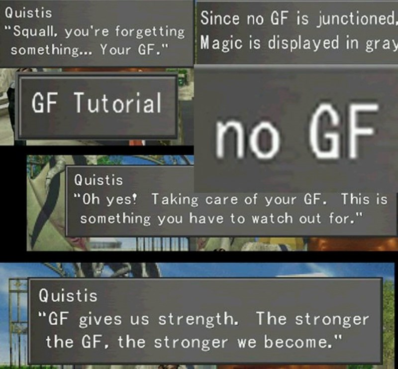 """Text - Quistis Since no GF is junctioned Magic is displayed in gray """"Squall, you're forgetting something... Your GF."""" GF Tutorial no GF Quistis """"Oh yes! Taking care of your GF. This is something you have to wat ch out for."""" Quistis """"GF gives us strength. The stronger the GF, the stronger we become."""""""