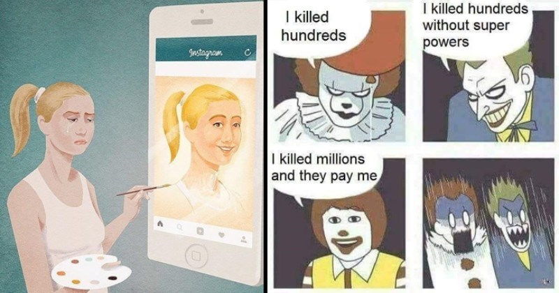 Cringey posts that are supposed to be deep | drawing of a sad crying woman painting a self portrait of herself smiling on an instagram post. pennywise the clown, the joker and ronald mcdonald: killed hundreds without super powers killed hundreds killed millions and they pay