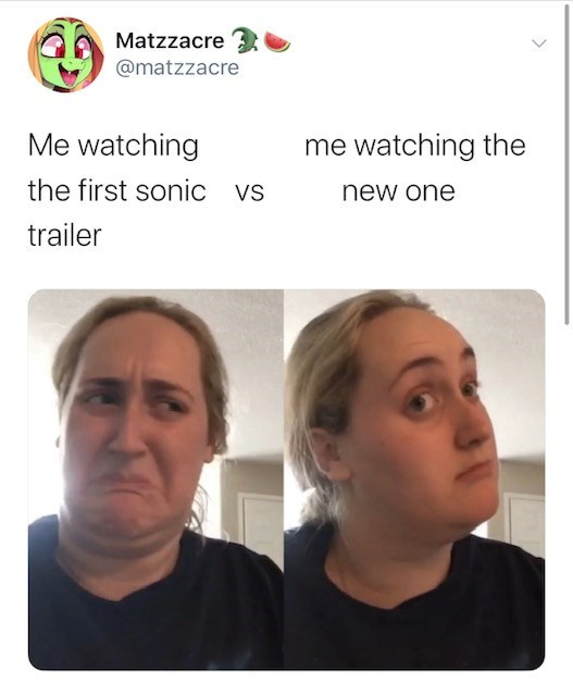 Face - Matzzacre @matzzacre Me watching me watching the the first sonic vs new one trailer