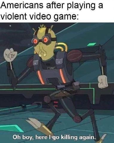 Cartoon - Americans after playing a violent video game: Oh boy, here I-go killing again.