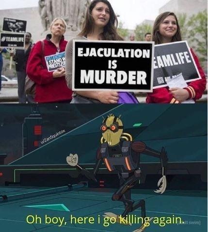 Photo caption - #TEAMILIFE EJACULATION EAMLIFE STAND W PRIESTS FO IS MURDER u/ZanSquintox Oh boy, here i go killing again. ll swim