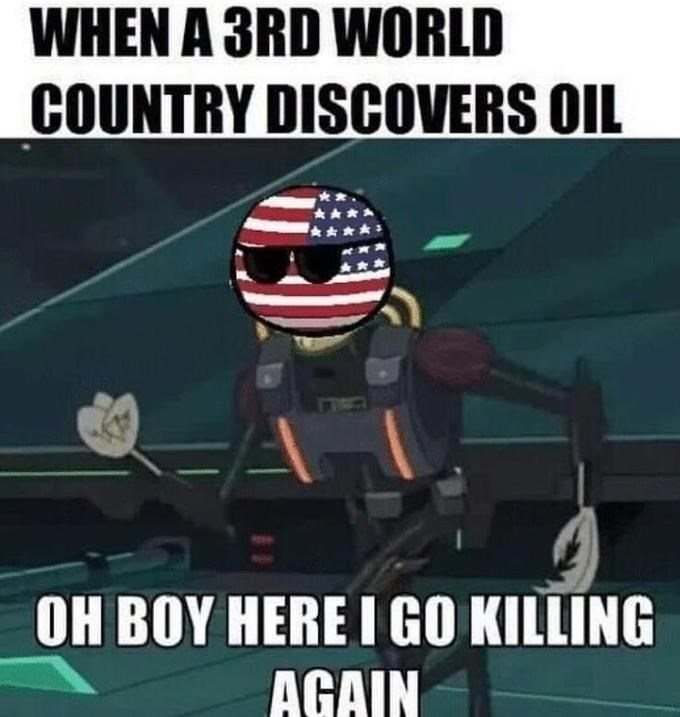 Helmet - WHEN A 3RD WORLD COUNTRY DISCOVERS OIL OH BOY HERE I GO KILLING AGAIN