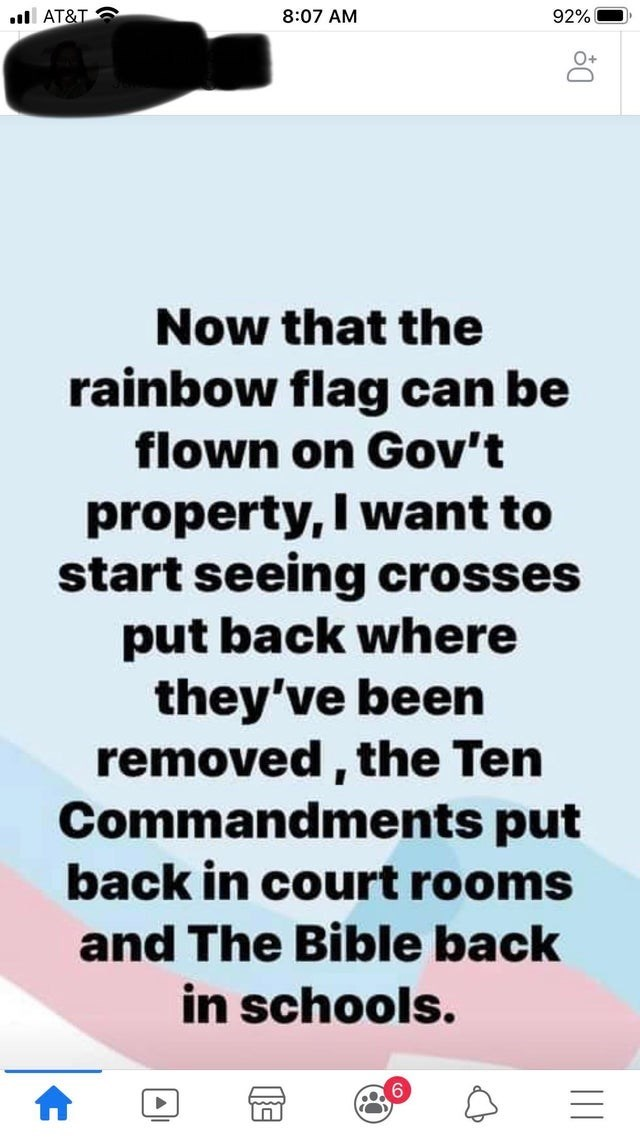Text - Text - 8:07 AM 92% l AT&T Now that the rainbow flag can be flown on Gov't property, I want to start seeing crosses put back where they've been removed, the Ten Commandments put back in court rooms and The Bible back in schools.