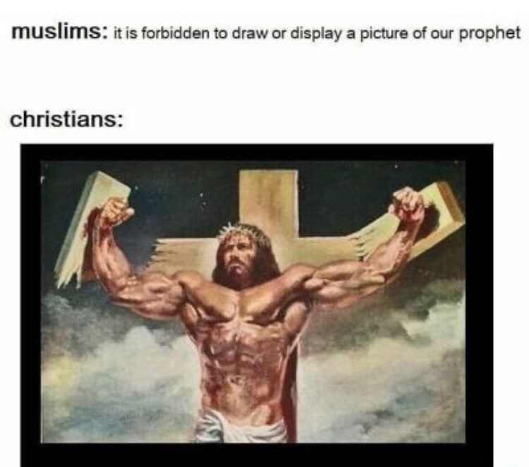 Text - muslims: it is forbidden to draw or display a picture of our prophet christians: