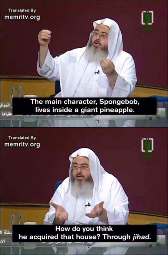 Photo caption - Translated By memritv.org The main character, Spongebob, lives inside a giant pineapple. Translated By memritv.org How do you think he acquired that house? Through jihad.