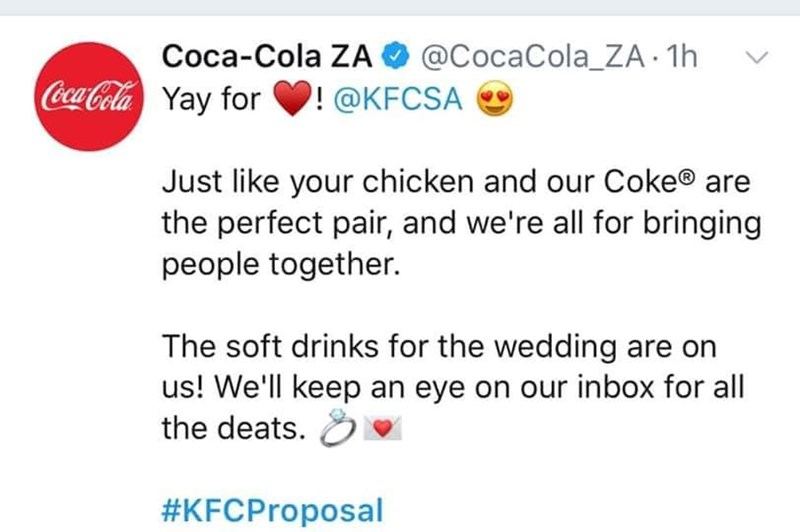 Text - Coca-Cola ZA @CocaCola ZA 1h ! @KFCSA Coca-Cola Yay for Just like your chicken and our Coke® are the perfect pair, and we're all for bringing people together. The soft drinks for the wedding are on us! We'll keep an eye on our inbox for all the deats. #KFCProposal