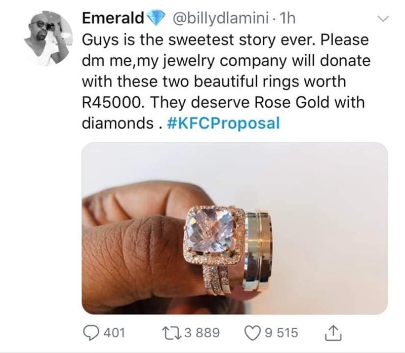 Ring - @billydlamini- 1h Guys is the sweetest story ever. Please dm me,my jewelry company will donate with these two beautiful rings worth R45000. They deserve Rose Gold with diamonds . #KFCProposal Emerald L3 889 401 9 515