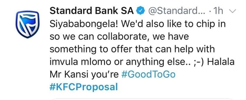 Text - Standard Bank SA Siyababongela! We'd also like to chip in so we can collaborate, we have something to offer that can help with imvula mlomo or anything else.. ;-) Halala Mr Kansi you're #GoodToGo #KFCProposal @Standard... 1h