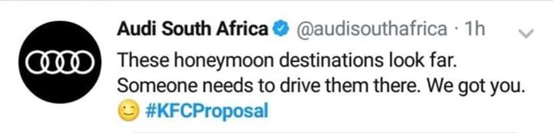 Text - Audi South Africa @audisouthafrica 1h These honeymoon destinations look far. Someone needs to drive them there. We got you #KFCProposal