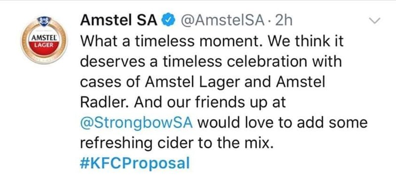 Text - Amstel SA @AmstelSA 2h AMSTEL LAGER What a timeless moment. We think it deserves a timeless celebration with cases of Amstel Lager and Amstel Radler. And our friends up at @StrongbowSA would love to add some refreshing cider to the mix. #KFCProposal