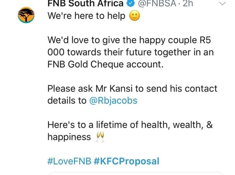 Text - @FNBSA 2h FNB South Africa We're here to help We'd love to give the happy couple R5 000 towards their future together in an FNB Gold Cheque account. Please ask Mr Kansi to send his contact details to @Rbja cobs Here's to a lifetime of health, wealth, & happinessW #LoveFNB #KFCP roposal