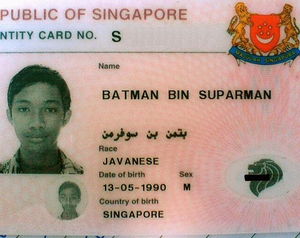 Forehead - PUBLIC OF SINGAPORE NTITY CARD NO. SINGAPURA Name BATMAN BIN SUPARMAN بتمن بن سوفرمن Race JAVANESE Date of birth Sex 13-05-1990 Country of birth SINGAPORE
