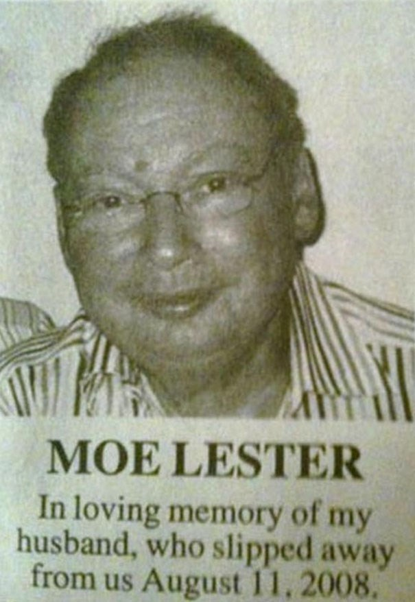 Text - MOE LESTER In loving memory of my husband, who slipped away from us August 11, 2008.