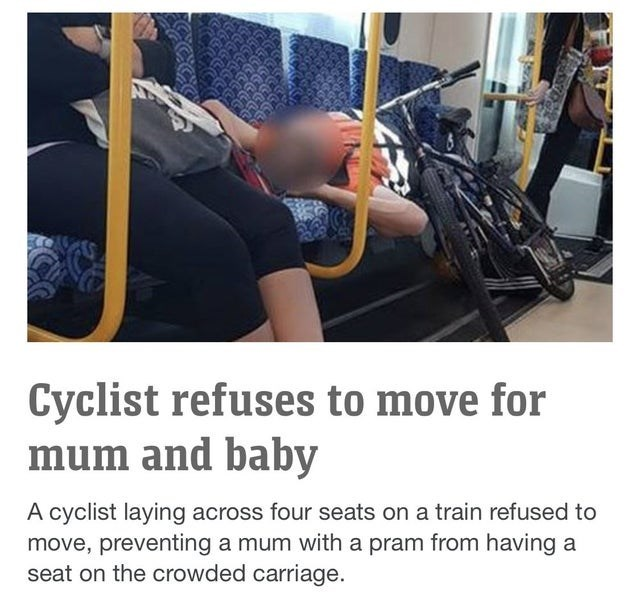 Shoulder - Cyclist refuses to move for mum and baby A cyclist laying across four seats on a train refused to move, preventing a mum with a pram from having a seat on the crowded carriage.