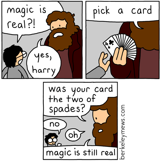 Cartoon - magic is real?! pick a card yes, harry your card the two of was spades? no oh magic is still real berkeleymews