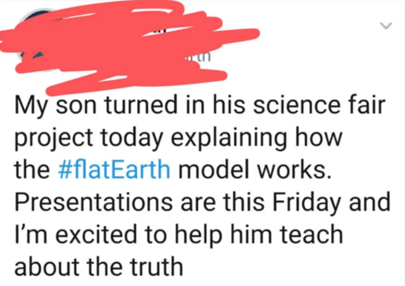 Text - My son turned in his science fair project today explaining how the #flatEarth model works. Presentations are this Friday and I'm excited to help him teach about the truth