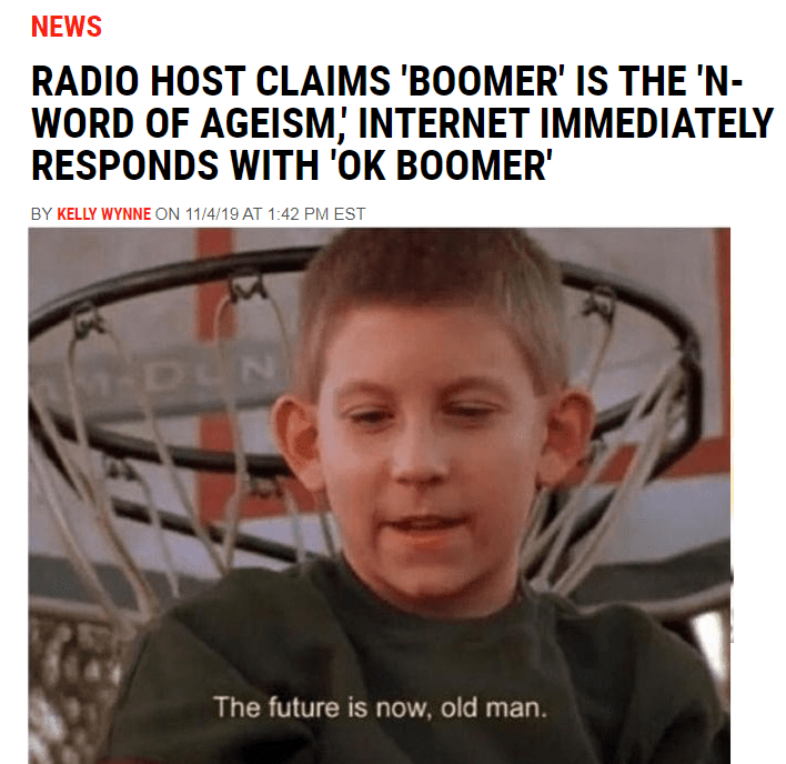 Face - NEWS RADIO HOST CLAIMS 'BOOMER' IS THE 'N- WORD OF AGEISM; INTERNET IMMEDIATELY RESPONDS WITH 'OK BOOMER BY KELLY WYNNE ON 11/4/19 AT 1:42 PM EST M-DUN The future is now, old man.