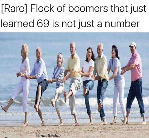 Fun - [Rare] Flock of boomers that just learned 69 is not just a number @mile69club