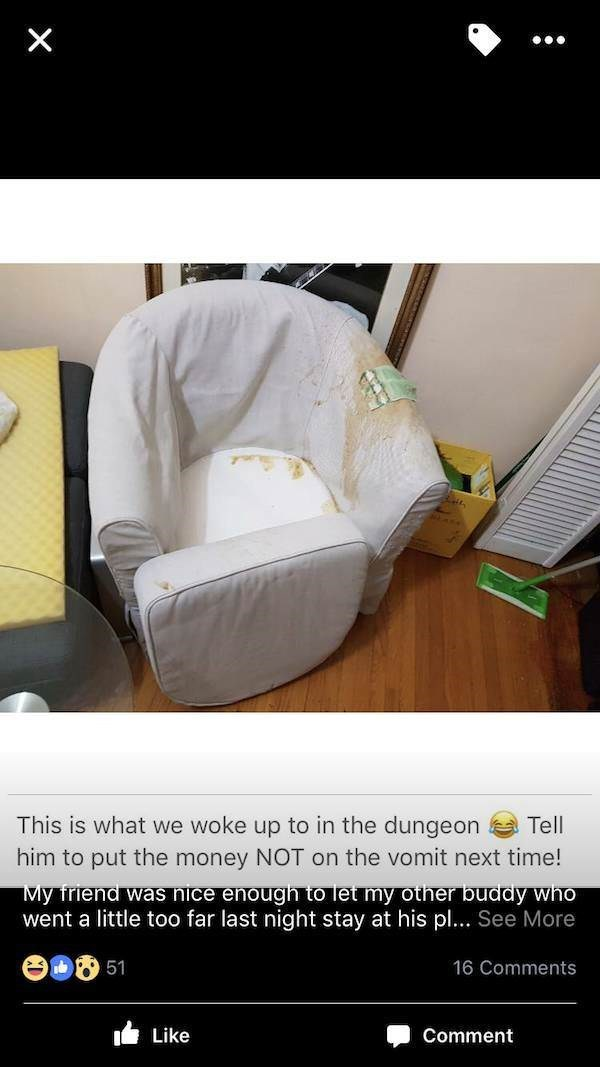 Product - This is what we woke up to in the dungeon Tell him to put the money NOT on the vomit next time! My friend was nice enough to let my other buddy who went a little too far last night stay at his pl... See More 51 16 Comments ILike Comment X