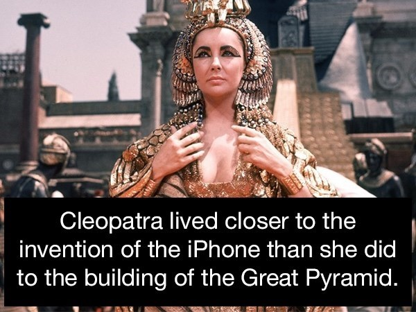 Photo caption - Cleopatra lived closer to the invention of the iPhone than she did to the building of the Great Pyramid.