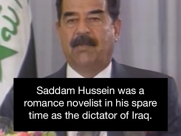 Facial expression - Saddam Hussein was a romance novelist in his spare time as the dictator of Iraq.