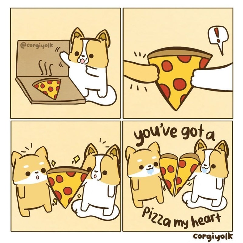 Cartoon - @Corgiyolk you've gota Pizza my heart corgiyolk