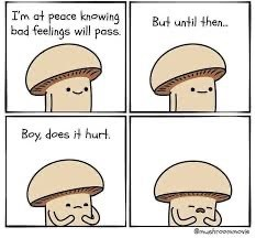 Cartoon - Im at peace knowing bad feelings will pass But until the.. Boy, does t hurt hroeo